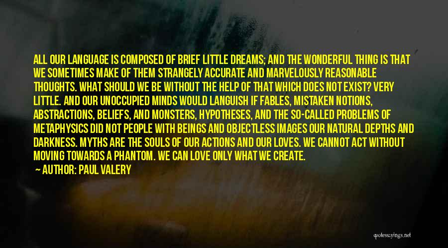 Love And Monsters Quotes By Paul Valery