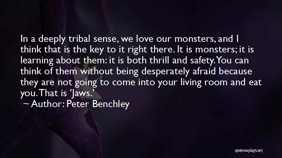 Love And Monsters Quotes By Peter Benchley