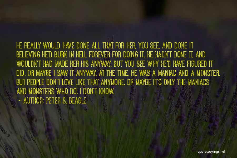 Love And Monsters Quotes By Peter S. Beagle