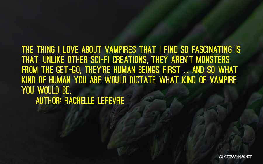 Love And Monsters Quotes By Rachelle Lefevre