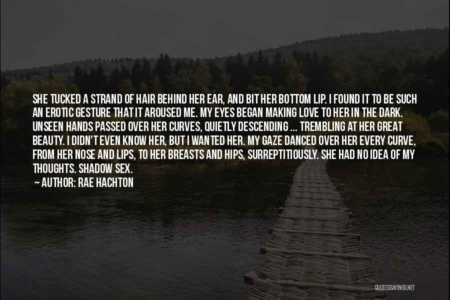 Love And Monsters Quotes By Rae Hachton