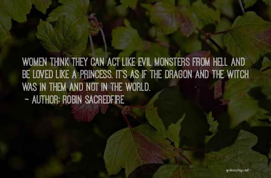 Love And Monsters Quotes By Robin Sacredfire