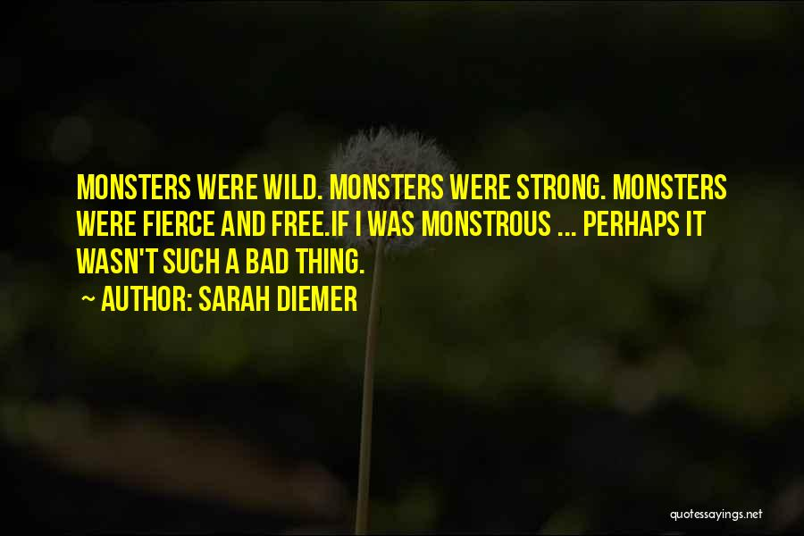 Love And Monsters Quotes By Sarah Diemer