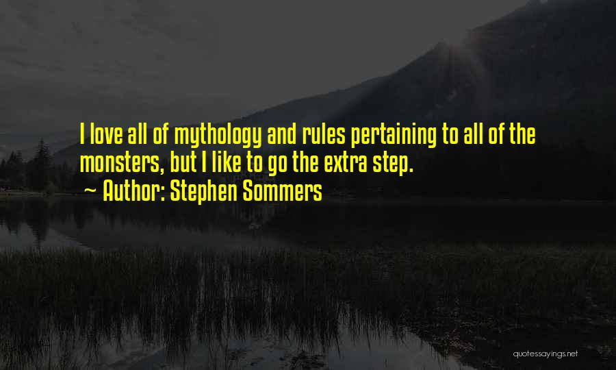 Love And Monsters Quotes By Stephen Sommers