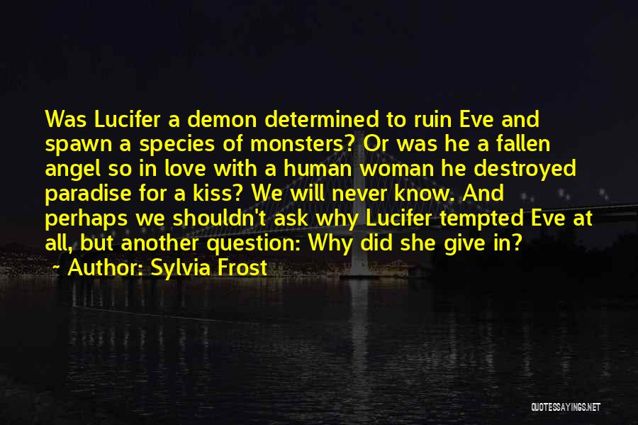 Love And Monsters Quotes By Sylvia Frost