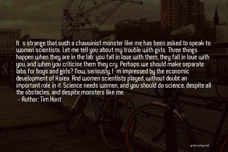 Love And Monsters Quotes By Tim Hunt