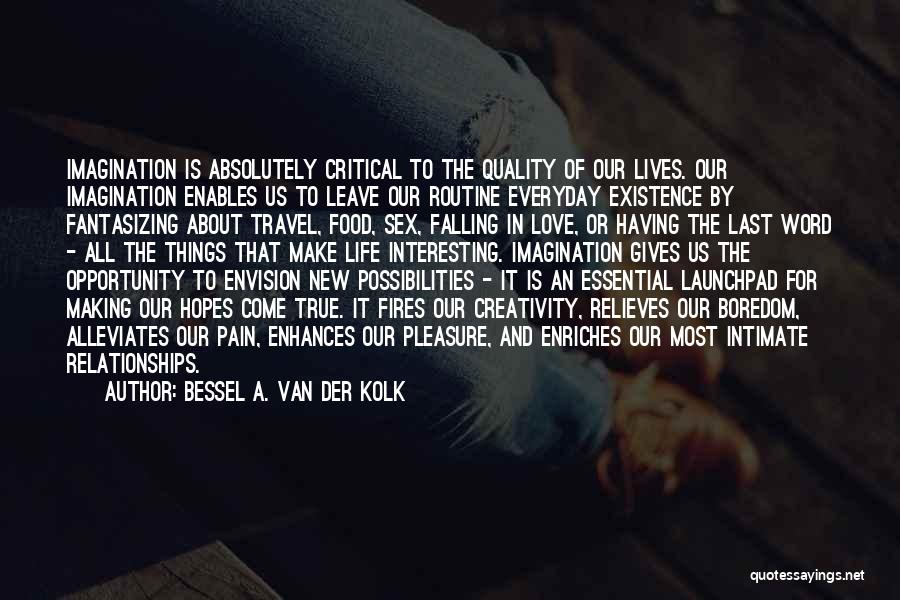 Love And New Relationships Quotes By Bessel A. Van Der Kolk