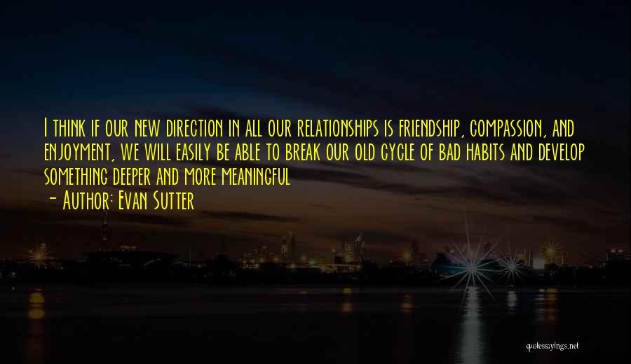 Love And New Relationships Quotes By Evan Sutter