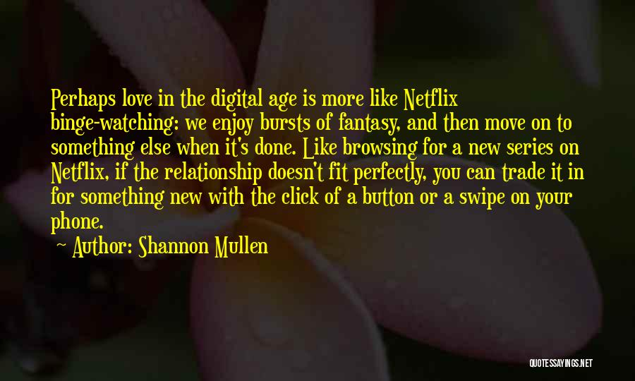 Love And New Relationships Quotes By Shannon Mullen
