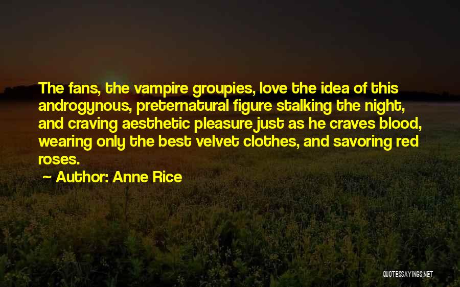 Love And Red Roses Quotes By Anne Rice