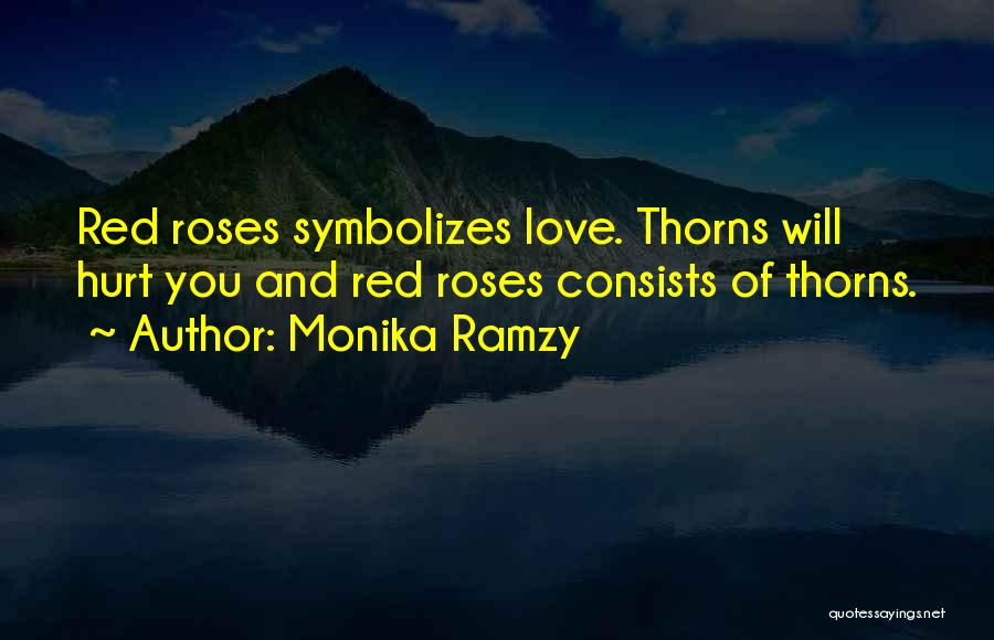Love And Red Roses Quotes By Monika Ramzy
