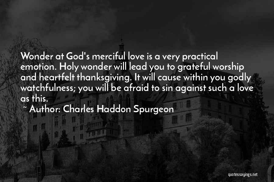 Love And Thanksgiving Quotes By Charles Haddon Spurgeon
