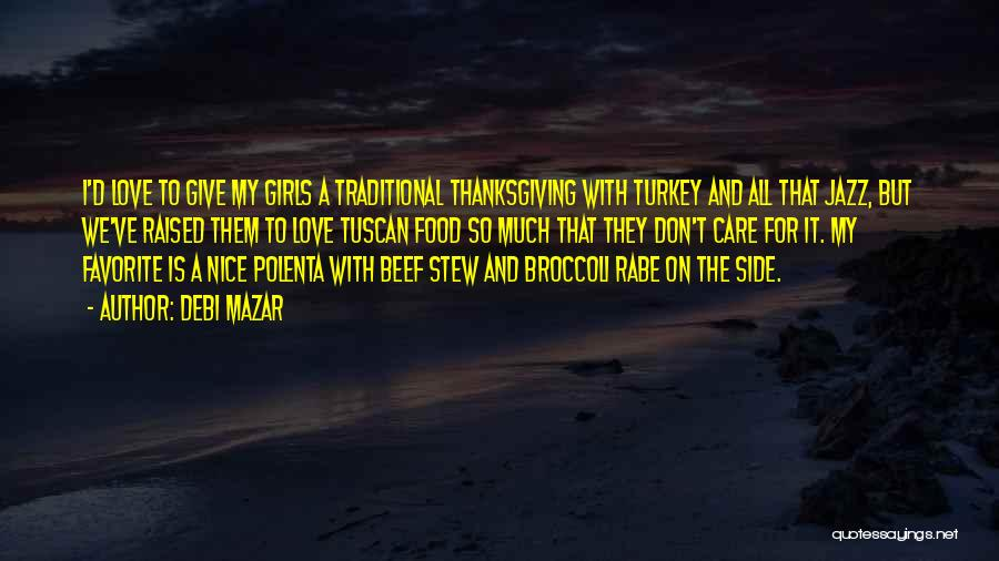 Love And Thanksgiving Quotes By Debi Mazar