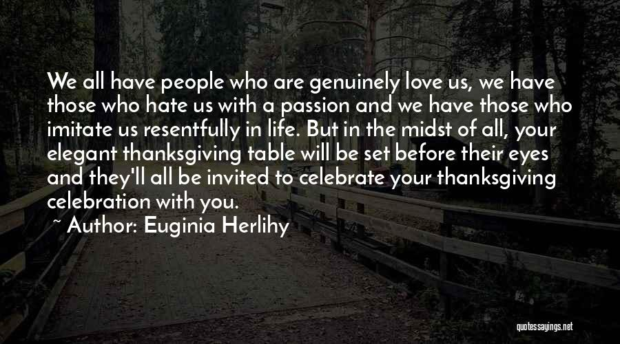 Love And Thanksgiving Quotes By Euginia Herlihy