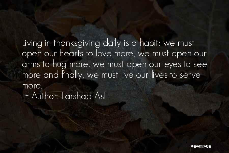 Love And Thanksgiving Quotes By Farshad Asl