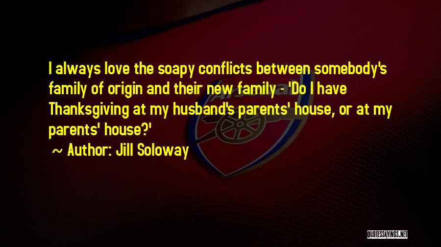 Love And Thanksgiving Quotes By Jill Soloway