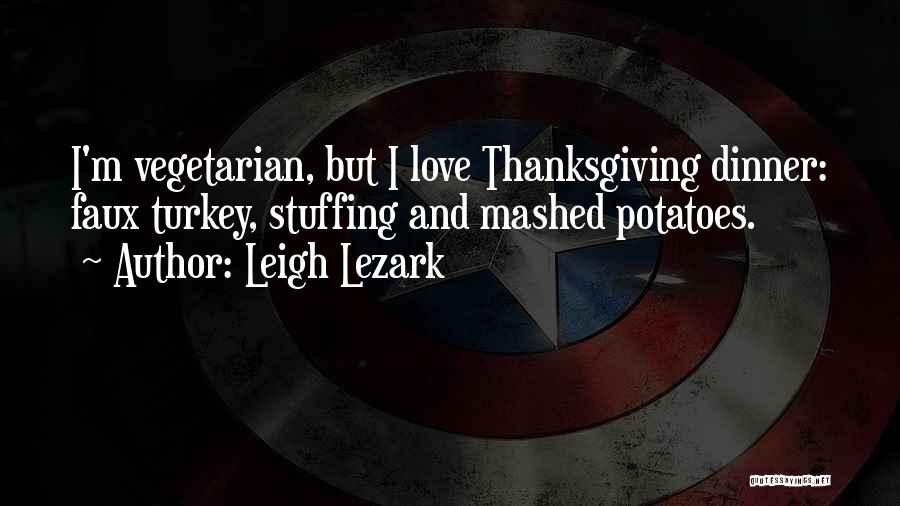 Love And Thanksgiving Quotes By Leigh Lezark