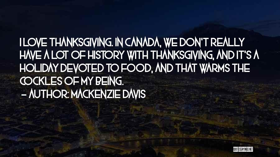 Love And Thanksgiving Quotes By Mackenzie Davis