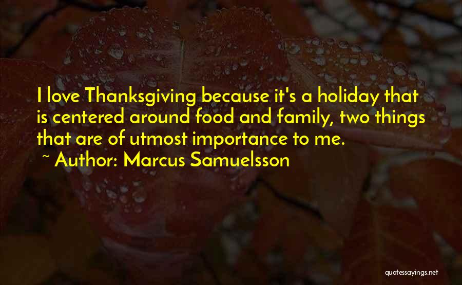 Love And Thanksgiving Quotes By Marcus Samuelsson
