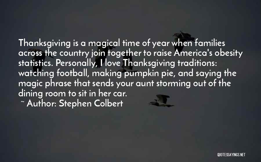 Love And Thanksgiving Quotes By Stephen Colbert