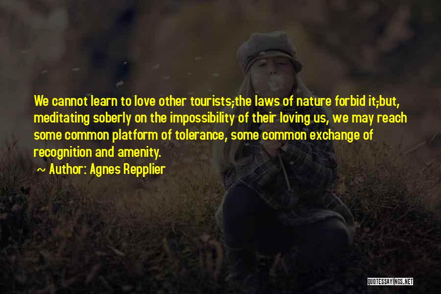 Love And Travel Quotes By Agnes Repplier