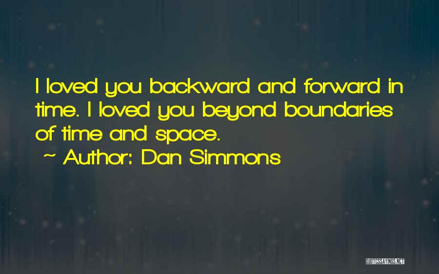 Love And Travel Quotes By Dan Simmons
