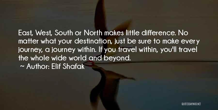 Love And Travel Quotes By Elif Shafak