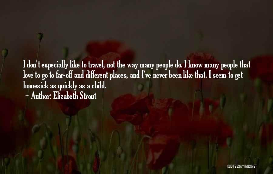 Love And Travel Quotes By Elizabeth Strout