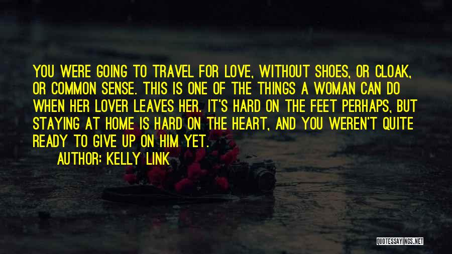 Love And Travel Quotes By Kelly Link