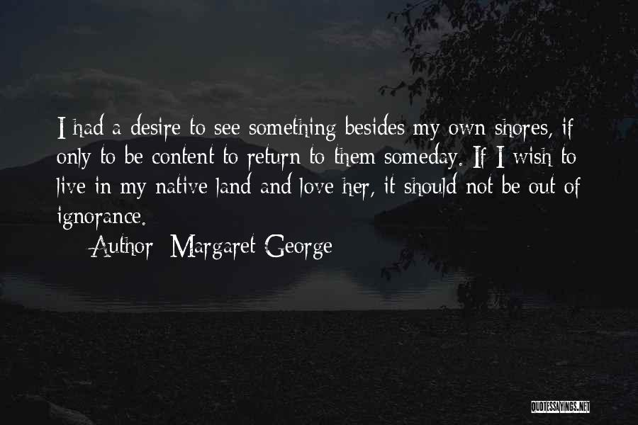 Love And Travel Quotes By Margaret George