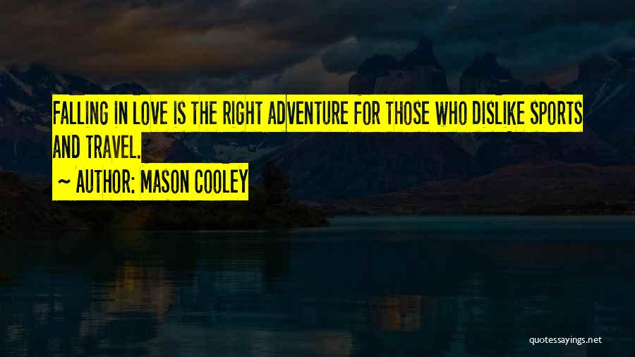 Love And Travel Quotes By Mason Cooley