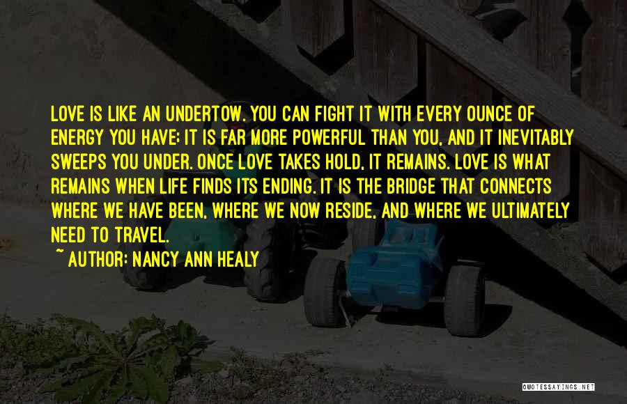 Love And Travel Quotes By Nancy Ann Healy