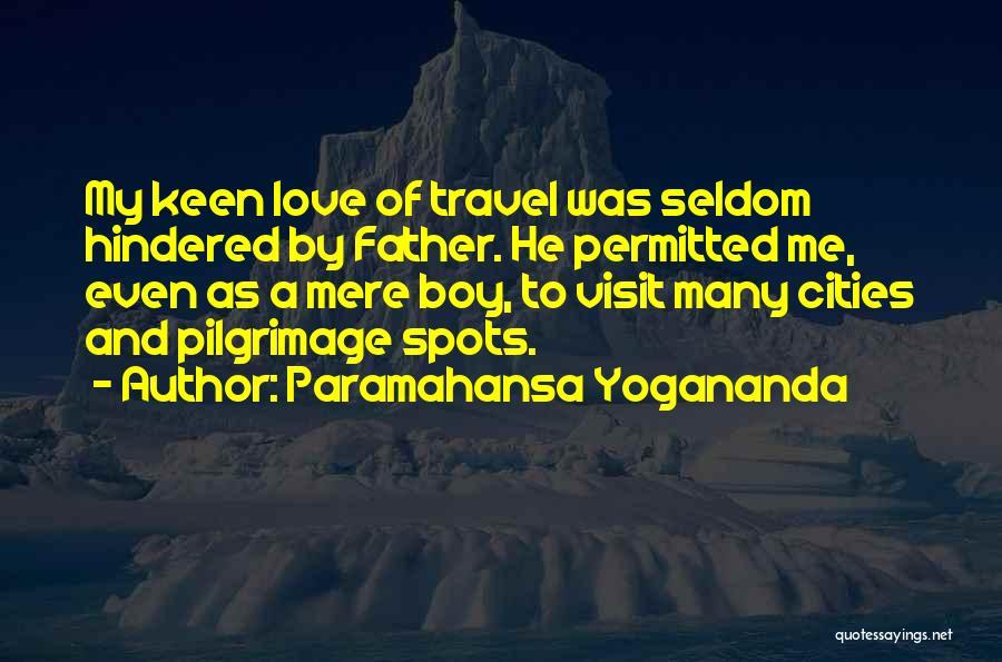 Love And Travel Quotes By Paramahansa Yogananda