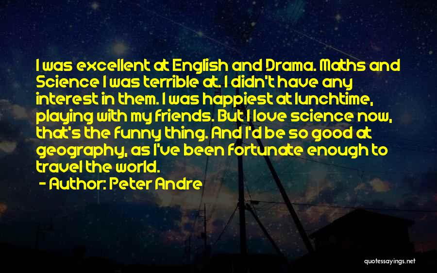 Love And Travel Quotes By Peter Andre