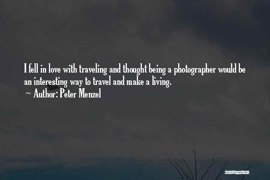 Love And Travel Quotes By Peter Menzel