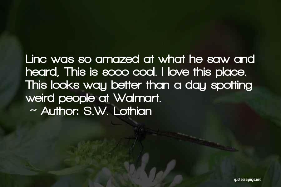 Love And Travel Quotes By S.W. Lothian