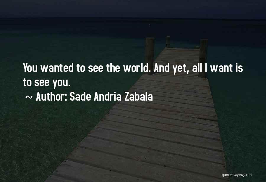 Love And Travel Quotes By Sade Andria Zabala