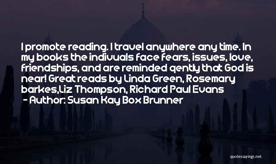 Love And Travel Quotes By Susan Kay Box Brunner