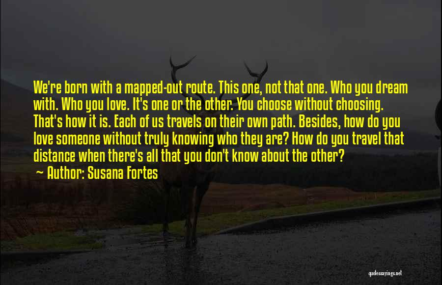 Love And Travel Quotes By Susana Fortes