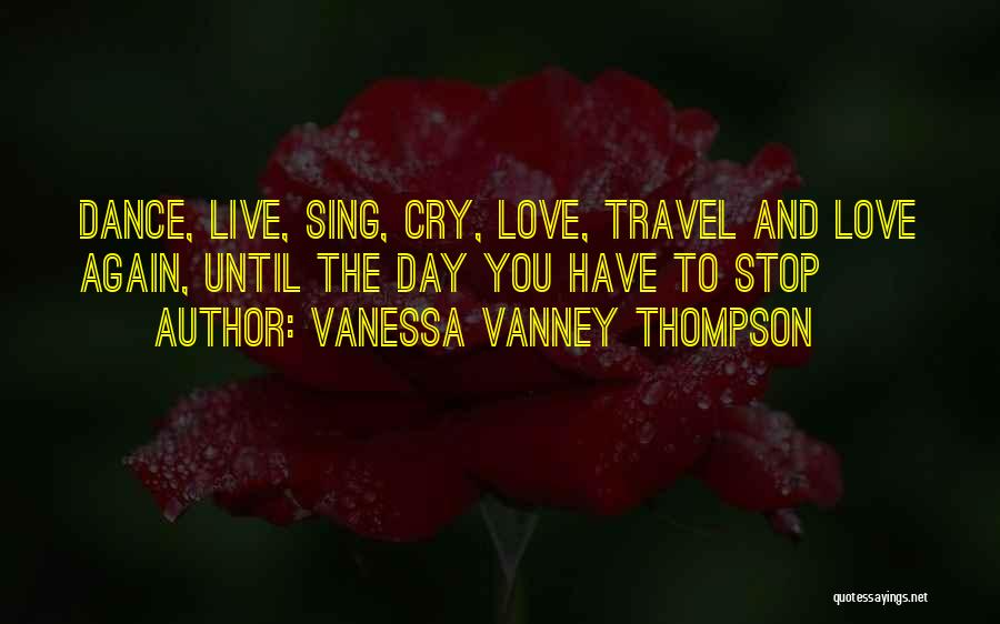 Love And Travel Quotes By Vanessa Vanney Thompson
