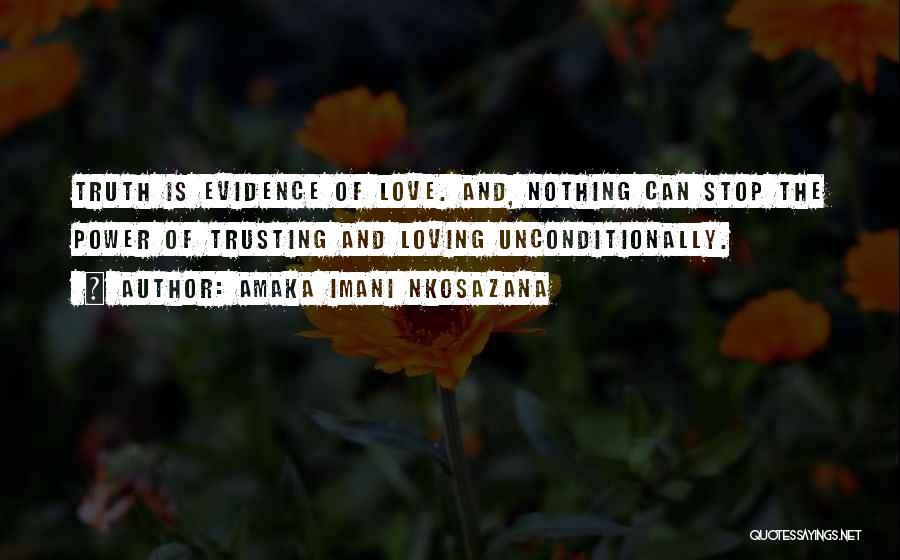 Love And Trusting Someone Quotes By Amaka Imani Nkosazana