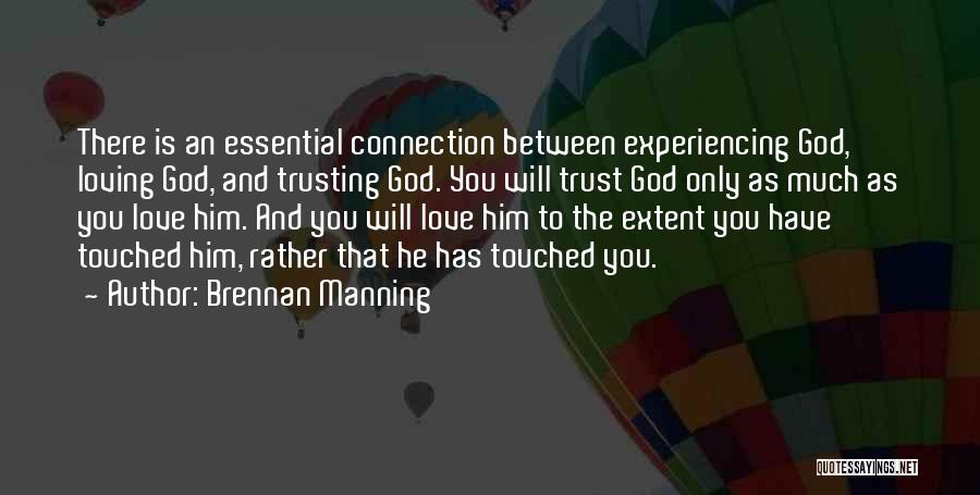 Love And Trusting Someone Quotes By Brennan Manning