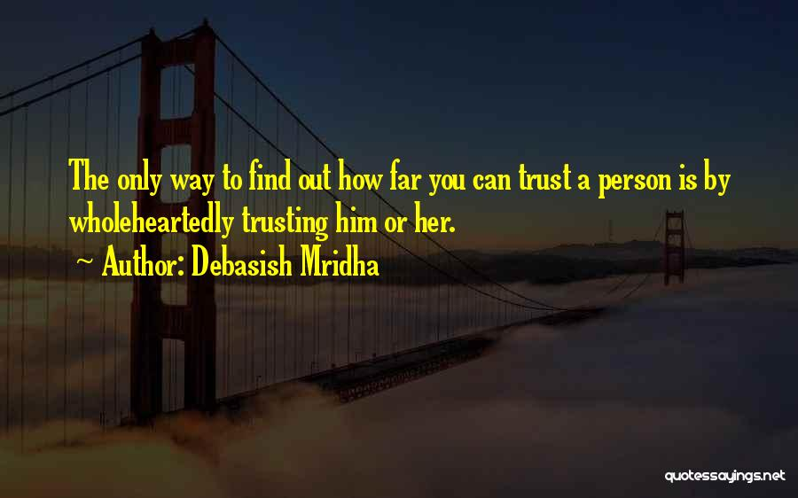 Love And Trusting Someone Quotes By Debasish Mridha
