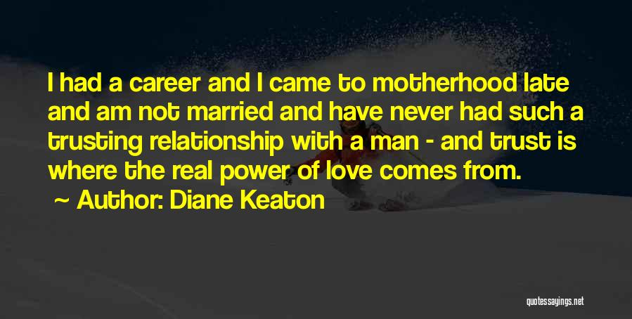 Love And Trusting Someone Quotes By Diane Keaton