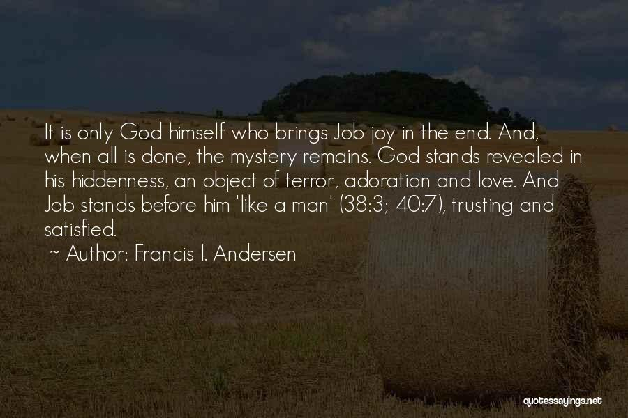 Love And Trusting Someone Quotes By Francis I. Andersen