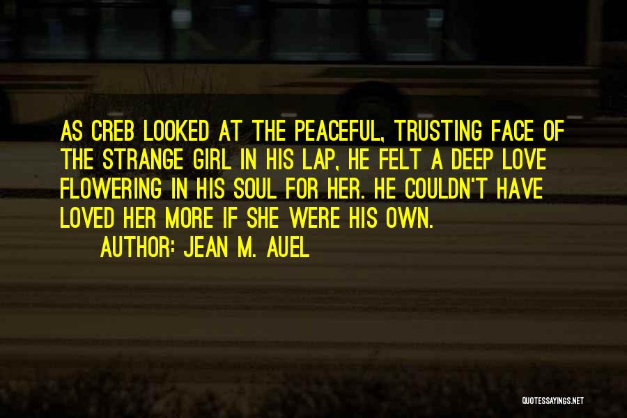Love And Trusting Someone Quotes By Jean M. Auel