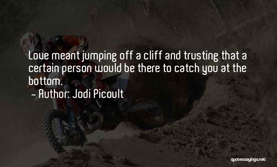 Love And Trusting Someone Quotes By Jodi Picoult