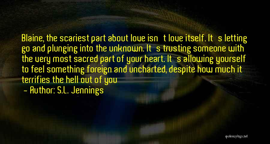 Love And Trusting Someone Quotes By S.L. Jennings