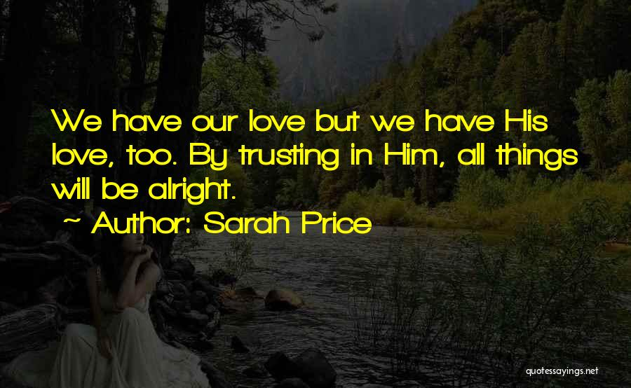 Love And Trusting Someone Quotes By Sarah Price