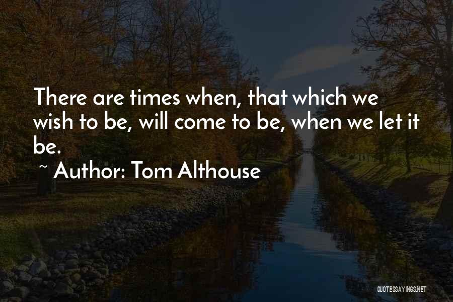 Love And Trusting Someone Quotes By Tom Althouse